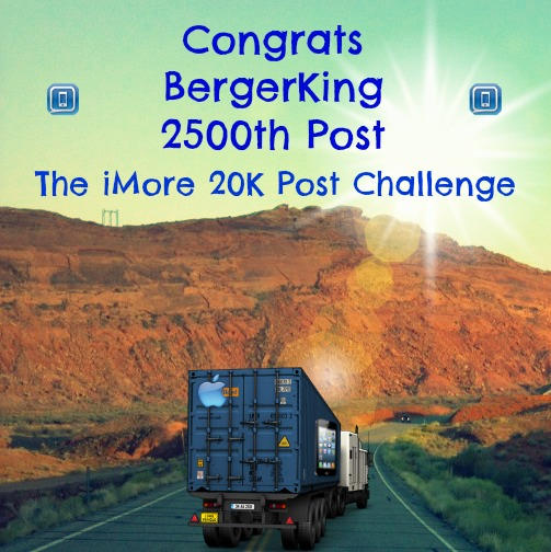 The iMore 20K / 50K Post Challenge - Are you up for it?-berger-king2.png