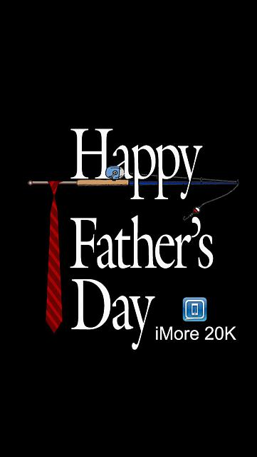 The iMore 20K / 50K Post Challenge - Are you up for it?-i5_ibabygirlhappyfathersdayimore.jpg