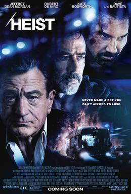 What's the last movie you watched?-heist_2015_movie_poster.jpg